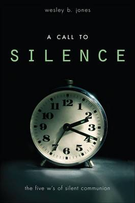 A Call to Silence: The Five W's of Silent Communion