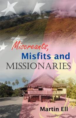 Miscreants, Misfits and Missionaries