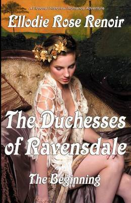 The Duchesses of Ravensdale: The Beginning