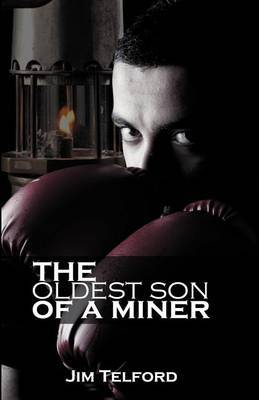 The Oldest Son of a Miner