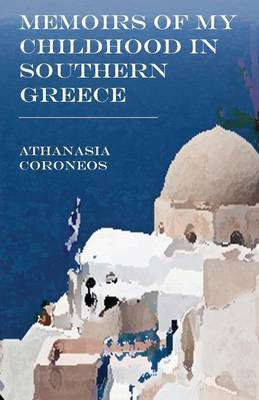 Memoirs of My Childhood in Southern Greece