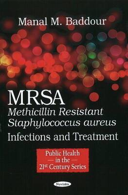 MRSA (Methicillin Resistant Staphylococcus aureus): Infections & Treatment