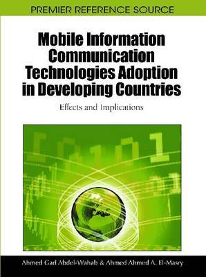 Mobile Information Communication Technologies Adoption in Developing Countries: Effects and Implications