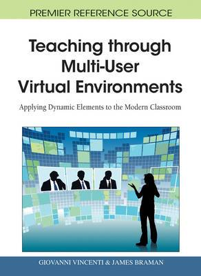 Teaching Through Multi-User Virtual Environments: Applying Dynamic Elements to the Modern Classroom