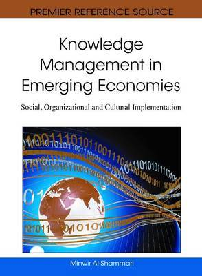 Knowledge Management in Emerging Economies: Social, Organizational and Cultural Implementation