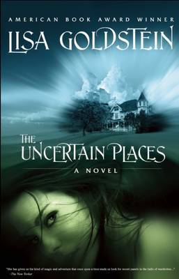 The Uncertain Places: A Novel