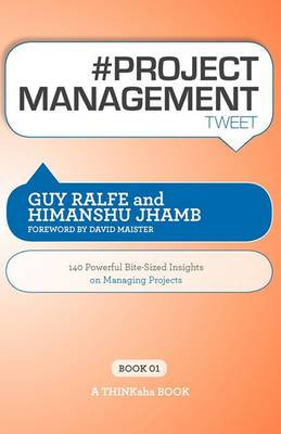 # Project Management Tweet Book01: 140 Powerful Bite-Sized Insights on Managing Projects
