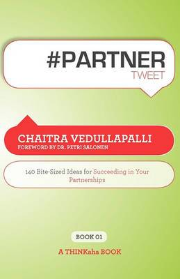# Partner Tweet Book01: 140 Bite-Sized Ideas for Succeeding in Your Partnerships