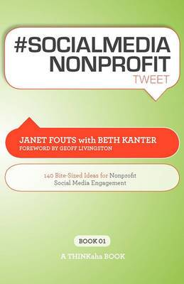 # Socialmedia Nonprofit Tweet Book01: 140 Bite-Sized Ideas for Nonprofit Social Media Engagement