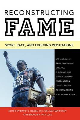 Reconstructing Fame: Sport, Race, and Evolving Reputations