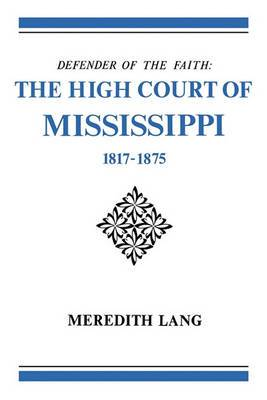 Defender of the Faith: The High Court of Mississippi, 1817-1875
