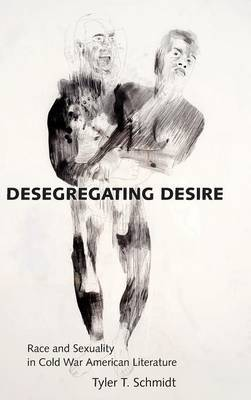 Desegregating Desire: Race and Sexuality in Cold War American Literature