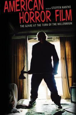 American Horror Film: The Genre at the Turn of the Millenium