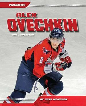 Alex Ovechkin: NHL Superstar
