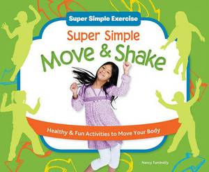 Super Simple Move & Shake  : Healthy & Fun Activities to Move Your Body