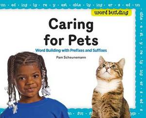 Caring for Pets: Word Building with Prefixes and Suffixes