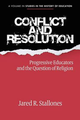 Conflict and Resolution: Progressive Educators and the Question of Religion