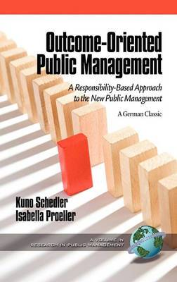 Outcome-Oriented Public Management: A Responsibility-Based Approach to the New Public Management