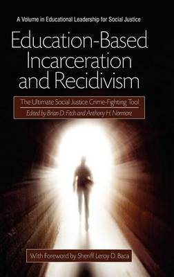 Education-Based Incarceration and Recidivism: The Ultimate Social Justice Crime Fighting Tool