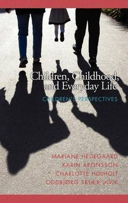 Children, Childhood and Everyday Life: Children's Perspectives