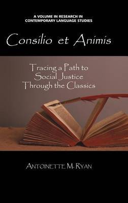 Consilio Et Animis: Tracing a Path to Social Justice Through the Classics