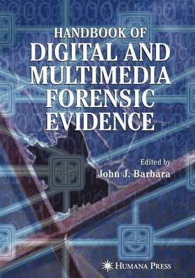Handbook of Digital and Multimedia Forensic Evidence