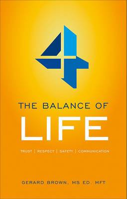 Four the Balance of Life: Trust, Respect, Safety, Communication