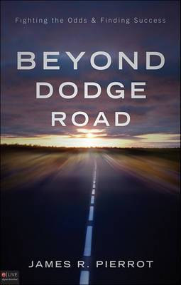 Beyond Dodge Road: Fighting the Odds & Finding Success