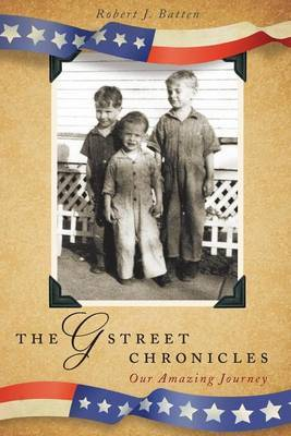 The G Street Chronicles: Our Amazing Journey