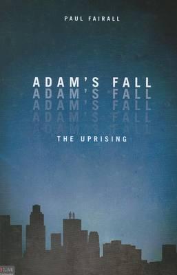 Adam's Fall: The Uprising