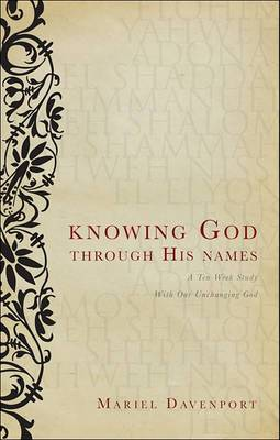 Knowing God Through His Names: A Ten Week Study with Our Unchanging God