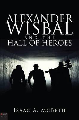 Alexander Wisbal and the Hall of Heroes