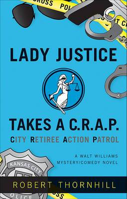 Lady Justice Takes A C.R.A.P.: City Retiree Action Patrol