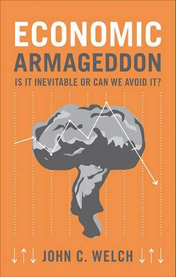 Economic Armageddon: Is It Inevitable or Can We Avoid It?