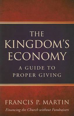 The Kingdom's Economy: A Guide to Proper Giving