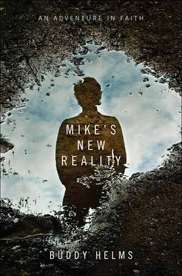 Mike's New Reality: An Adventure in Faith