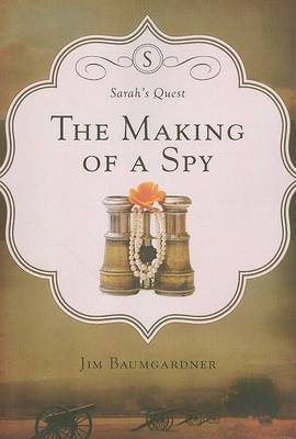 The Making of a Spy: Sarah's Quest