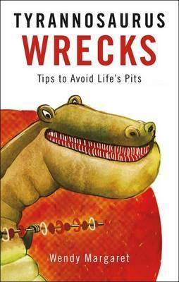 Tyrannosaurus Wrecks: Tips to Avoid Life's Pits