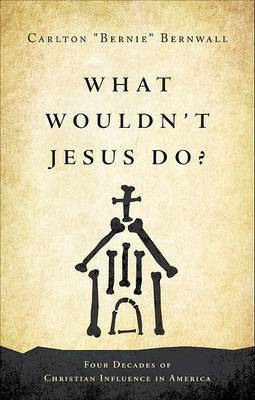 What Wouldn't Jesus Do?: Four Decades of Christian Influence in America