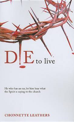 Die to Live: He Who Has an Ear, Let Him Hear What the Spirit Is Saying to the Church
