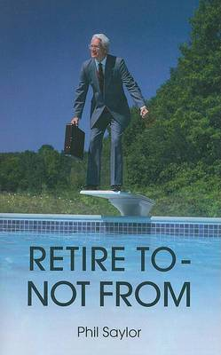 Retire to - Not from