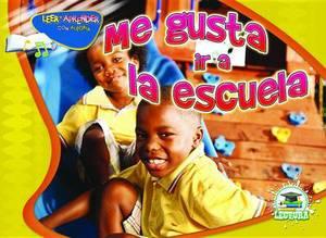 Me Gusta IR a la Escuela (I Like to Come to School)