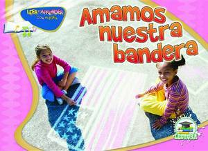 Amamos Nuestra Bandera (We Love Our Flag)