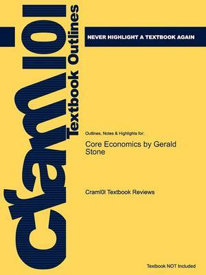 Outlines & Highlights for Core Economics by Gerald Stone