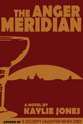 The Anger Meridian: A Novel