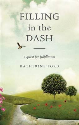 Filling in the Dash: A Quest for Fulfillment