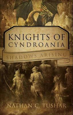 Knights of Cyndroania: Shadows Arising