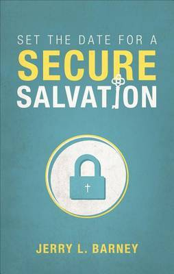 Set the Date for a Secure Salvation
