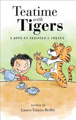 Teatime with Tigers: A Book of Children's Poetry