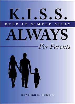 K.I.S.S. Always for Parents